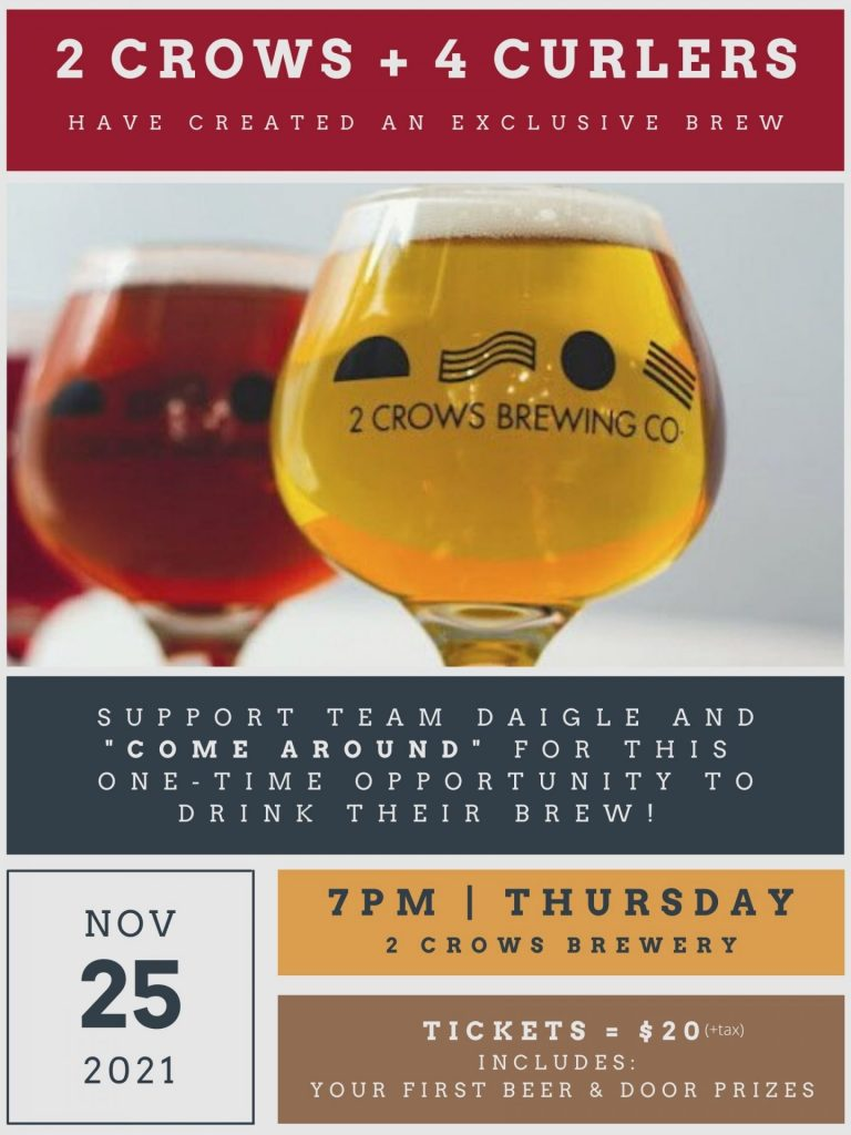 Poster with details for Team Daigle curling fundrasier at 2 corws brewing november 25th 2021